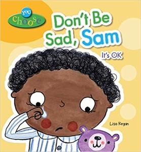 Dont be sad Sam
